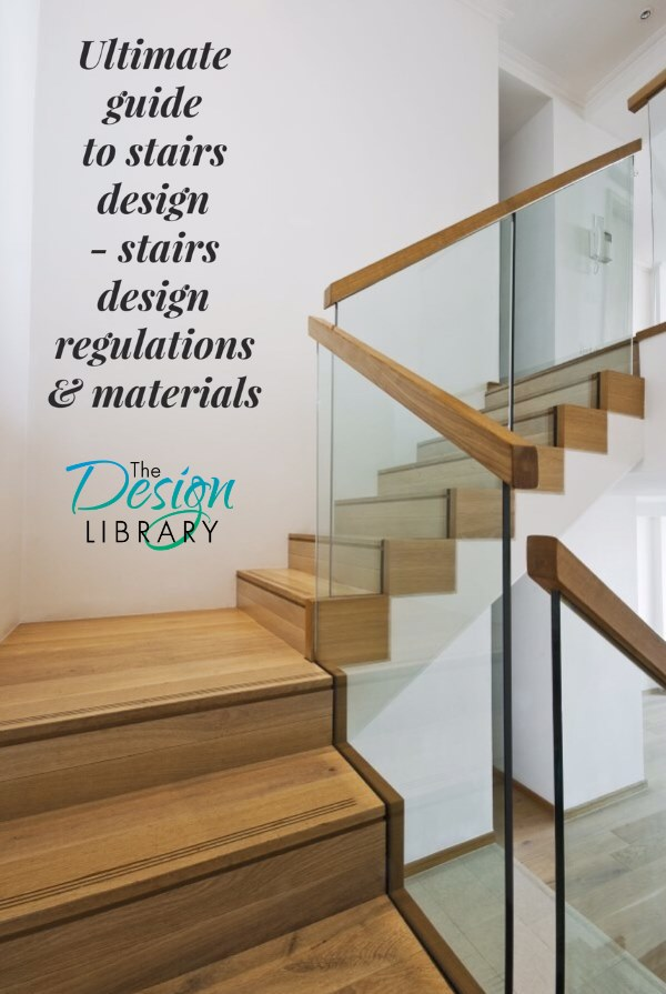 The Ultimate Guide To Stairs - 3 Part Series - www.designlibrary.com.au